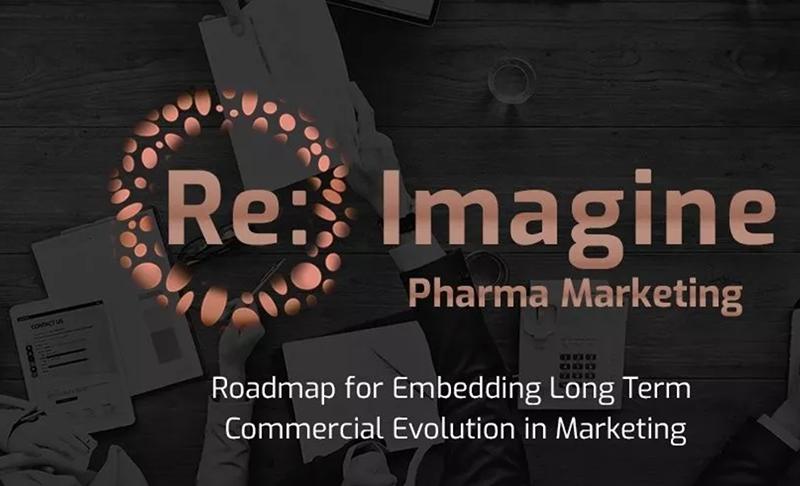 Re: Imagine Pharma Marketing Roadmap for Embedding Long Term Commercial Evolution in Marketing