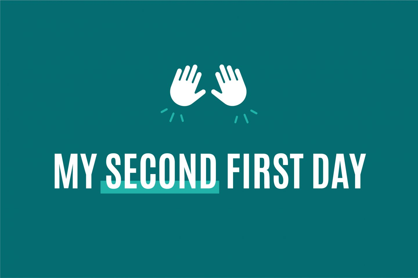 My Second First Day